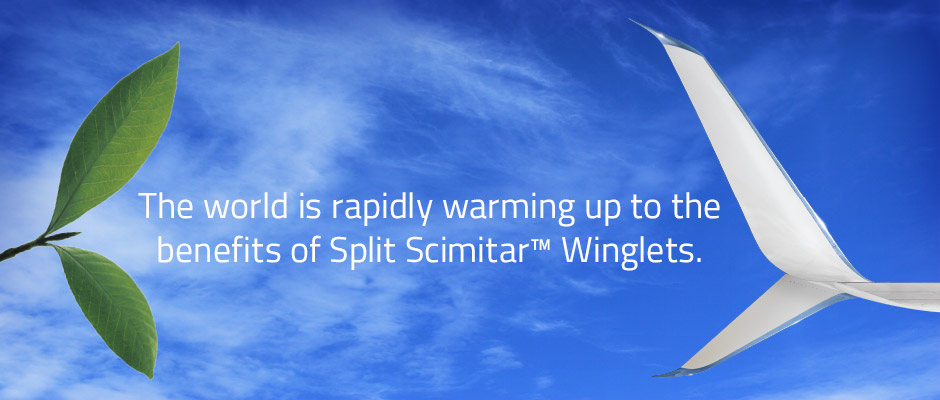 The world is rapidly warming up to the benefits of Split Scimitar Winglets.